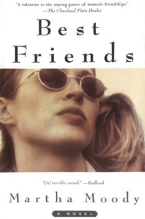 Best Friends, a novel by Martha Moody
